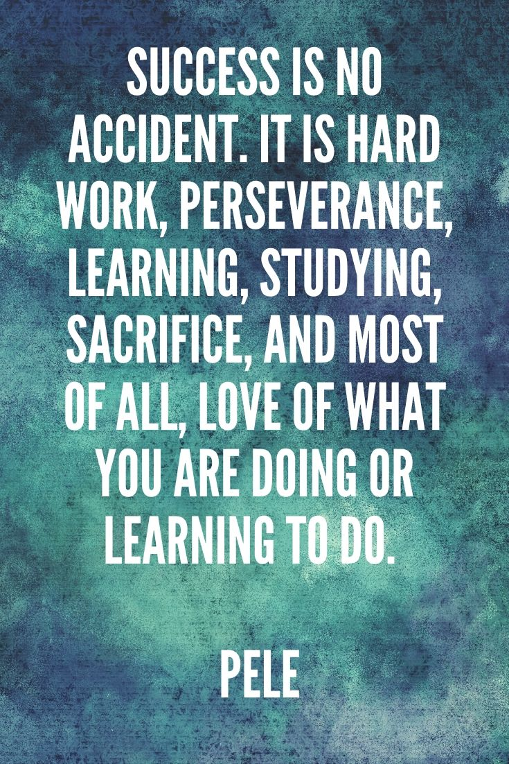 Success Is No Accident. It Is Hard Work, Perseverance, Learning, Studying, Sacrifice, And Most Of All, Love Of What You Are Doing Or Learning To Do. – Pele