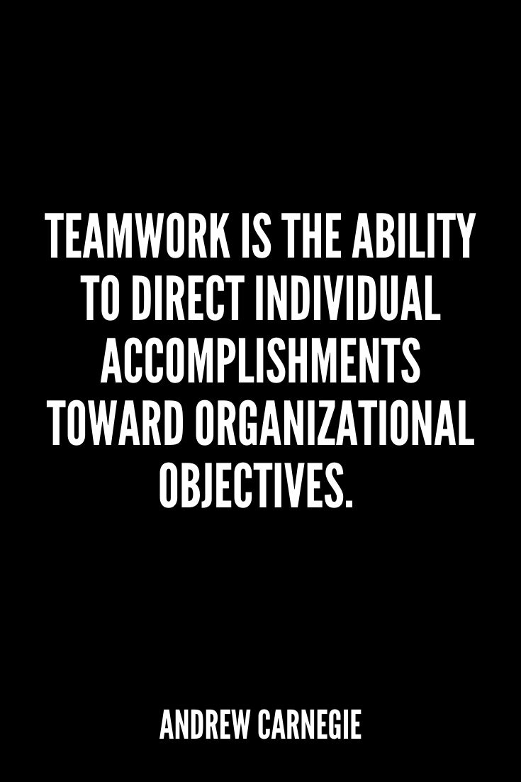 Teamwork Is The Ability To Direct Individual Accomplishments Toward Organizational Objectives.
